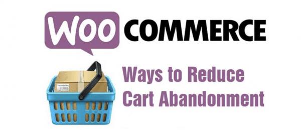 Ways to reduce WooCommerce cart abandonment